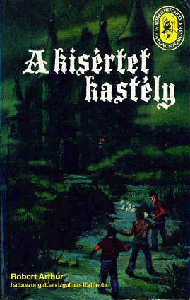 Robert Arthur: A kísértet kastély
