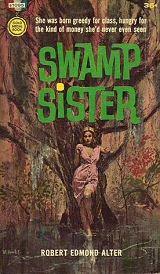 Robert Edmond Alter: Swamp Sister