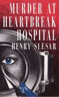 Murder at Heartbreak Hospita
