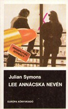 Julian Symons: Lee Annácska nevén