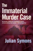 Julian Symons: The Immaterial Murder Case