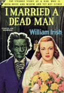 Cornell Woolrich: I Married a Dead Man