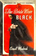 Cornell Woolrich: The Bride Wore Black