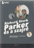 Donald E. Westlake: Richard Stark - Parker és a szajré
