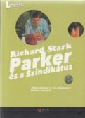 Donald E. Westlake: Richard Stark - Parker és a szindikátus