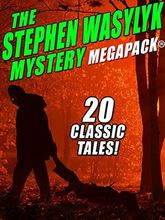 The Stephen Wasylyk Mystery MEGAPACK
