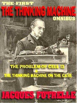 A gondolkodó gép(The Thinking Machine) - Jacques Futrelle